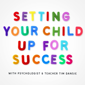podcast: setting your child up for success, Tim Dansie